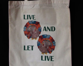 Live and let live- tote bag