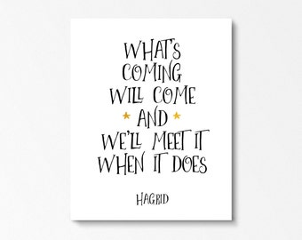 Hagrid Quote, Harry Potter Decor, Harry Potter Wall Art, Hagrid Quote Print, Harry Potter Gift, What's Coming Will Come, Printable Quote