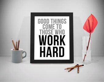 Work Hard Printable Quotes, Good Things Sayings, Working Print Art, Business Quotes, Office Decor, Office Art