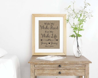 Whole Heart Sign- With My Whole Heart For My Whole Life- Anniversary Gift- Burlap Sign- Love Sign- Anniversary Sign- Gift for Her