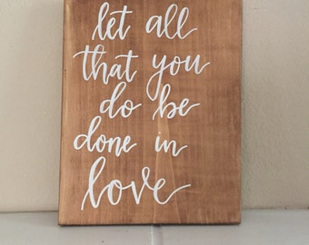 Let all that you do be done in love, wood sign, home decor, wedding sign