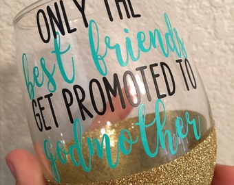Only friends get promoted to godmother glitter dipped stemless wine glass // mason jar // tall mug // travel coffee cup // godmother gift