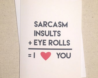 Funny Valentines Card, Funny Love Cards, Just Because Card, Valentines Day Card, Love Gifts, Anniversary Card, Funny Love Cards, Sarcasm