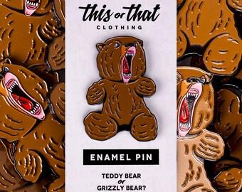 "Teddy bear or Grizzly Bear 2"" Enamel Pin"