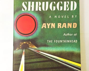 Atlas Shrugged book.  Ayn Rand.  Who is John Galt?  Roots of Objectivism!