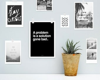 Poster-A problem is a solution gone bad