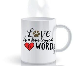Love Is A Four Legged Word Dog Coffee Mug
