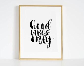 Inspirational Print Good Vibes Only Printable Art Positive Inspiration Positive Vibes Typography Print Positve Quotes Wall Art Quotes Print