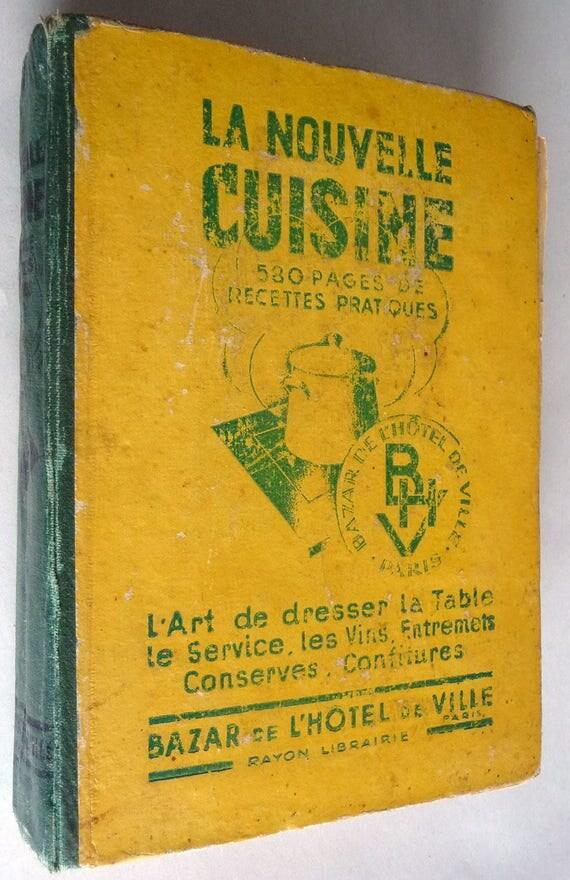 La Nouvelle Cuisine 580 Pages de Recettes Pratiques Bazar de L'Hotel de Ville 1933 French Language Cookbook Paris