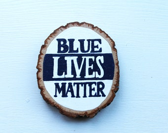 Blue Lives Matter Wood Slice | Police, Thin blue line, Hand Painted Wood Coaster