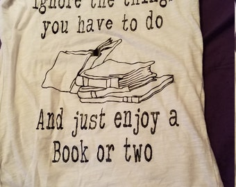 Ignore the things you have to do, and just enjoy a book or two