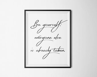 Be Yourself; Everyone Else is Already Taken - Printable Quote, Inspirational Quote, Stampe, Prints, Room Decor, Oscar Wilde, Calligraphy.