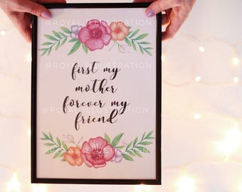 First my Mother, Forever my Friend Mother's Day Print
