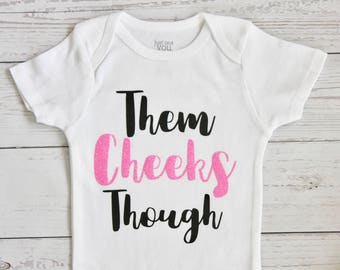 Them cheeks though bodysuit | Baby girl bodysuit, Baby girl clothes, Baby shower gift, Chubby baby, Funny shirt, Them cheeks though