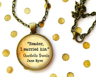 Jane Eyre Quote Necklace, 'Reader I married him', Charlotte Bronte, Mr Rochester, Literary Book Necklace, Keychain, Reader Gift
