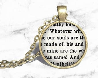 Wuthering Heights, 'Whatever our souls are made of, his and mine are the same', Emily Bronte, Heathcliff Bracelet, Literary Gift