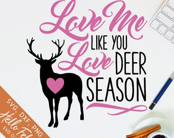 Deer Svg, Hunting Svg, Love Me Like You Love Deer Season Svg, Dxf, Jpg, Svg files for Cricut, Svg files for Silhouette, Vector Art, Clip Art