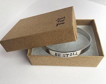Be Still Bracelet Hand Stamped Cuff Bracelet Mantra Band Cuff Bracelet Silver bracelet Inspirational Bracelet Personalized Jewelry Custom