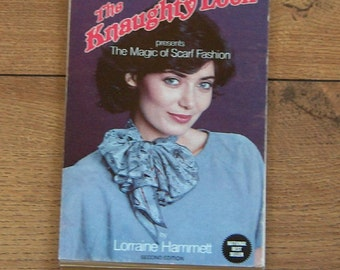 ivntage 1983 instructional book The Naughty Look magic of scarf fashion