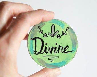 Divine Magnet, Spiritual Gift, Goddess Art, Affordable Gift under 5, Feminine Gift, Empowered Art, Hand Lettered Words, Gift for Her