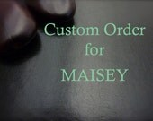 RESERVED LISTING for MAISEY