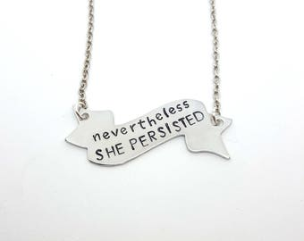 Nevertheless She Persisted | Feminist Jewelry | Hand Stamped Silver Necklace