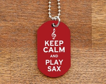 Keep Calm and Play Sax Dog Tag Necklace for Marching Band Geeks and Musicians