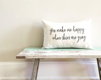 you make me happy when skies are gray, you are my sunshine, kids decor, nursery decor, gender neutral, typography pillow cover, quote cover