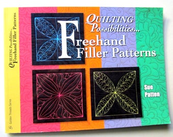 Quilting Possibilities FREEHAND FILLER PATTERNS Sue Patten 2006 American Quilter's Society 7015