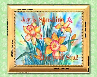 Daffodil PRINTABLE, Printable Joy, Watercolor Daffodils, Digital Art, Joy Is Sunshine,For Your Soul , Customize, Download, Art With Heart