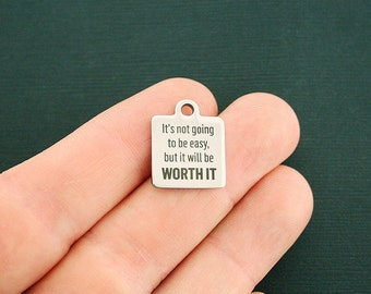 Fitness Stainless Steel Charm - It's not going to be easy, but it will be WORTH IT - Exclusive Line - Quantity Options - BFS2070