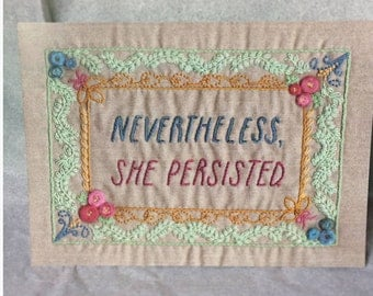 Nevertheless She Persisted Embroidery