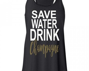 Save Water Drink Champagne Tank Top Women's Flowy Tank Brunch Tank Brunch Tank Top