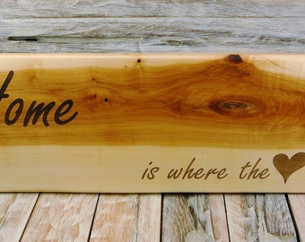 Home is where the heart is - Engraved on Maple Wood - Wooden Sign - Solid Slab Sign- Sign Art -  7 x 20 Inches
