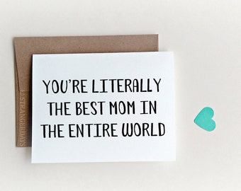 Funny Mother's Day Card, Card for Mom, Birthday Card for Mom, Best Mom, Mother Card, Best Mom in the world, Mothers Day