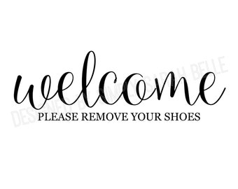 Welcome Sign / Please Remove Your Shoes// Instant Download **8x10 and 5x7 Digital Design**