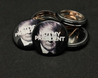 Not My President | Trump | 1-inch Buttons |