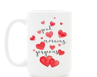 Good Morning Gorgeous Mug with Watercolor Hearts.