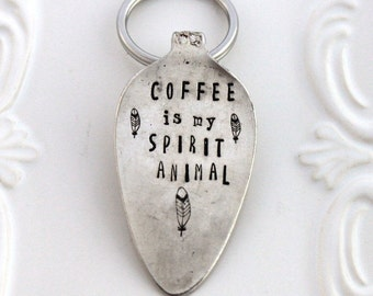 Spoon Key Chain Hand Stamped with - Coffee is my Spirit Animal - Feathers - Silverware Vintage Key Chain Hand Stamped & Ready To Ship