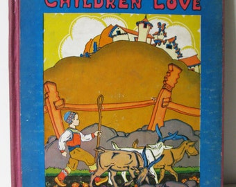 Folk Tales Children Love:, 1934 Edition, Vintage and Utterly Delightful, Illustrated Children's Book