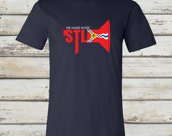 We Make Noise STL - A STL City Shirt by Benton Park Prints, St Louis, Saint Louis, STL