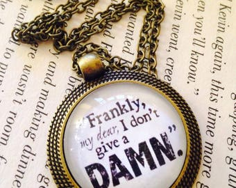 Frankly My Dear I Don't Give A Damn Round Gone with The Wind Pendant Necklace