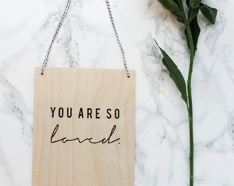 You Are So Loved Wooden Wall Hanging Plaque Quote Home Decor Nursery Scroll Style