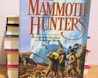 The MAMMOTH HUNTERS, First Edition 1985,  Jean M. Auel