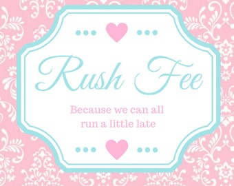 Rush Fee-PLEASE DO NOT order without contacting me first to make sure I can fit you into my schedule