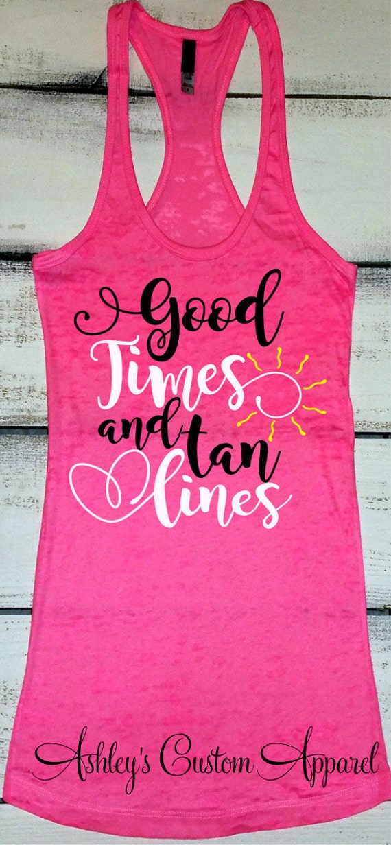 Good Times And Tan Lines Vacation Shirts Beach Shirt Girls