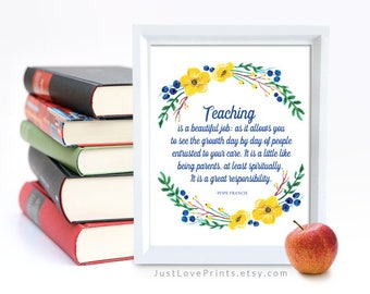 Catholic Teacher Gift - Pope Francis Quote - 8x10 Print - Watercolor Catholic Art