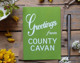 Cavan .. Greetings from County Cavan card, Irish card, green,   Made in Ireland, cards from Ireland