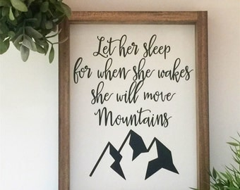 Let her sleep for when she wakes she will move mountains, framed wall art, baby girl sign,  nusery wall sign, playroom wall art