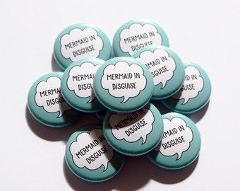 Cute Aqua 'Mermaid in Disguise' 25mm Button Pin Badge